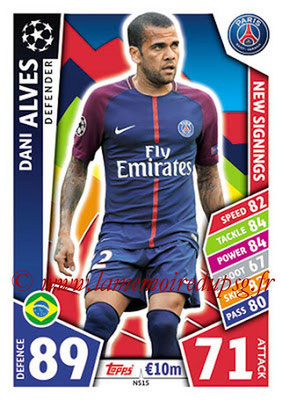 2017-18 - Topps UEFA Champions League Match Attax - N° NS15 - Dani ALVES (Paris Saint-Germain) (New Signings)
