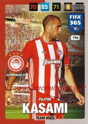 2016-17 - Panini Adrenalyn XL FIFA 365 - N° 196 - Pajtim KASAMI (Olympiacos FC)