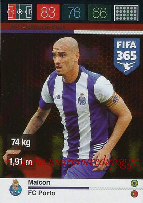 2015-16 - Panini Adrenalyn XL FIFA 365 - N° 257 - MAICON (FC Porto) (Defensive Rock)