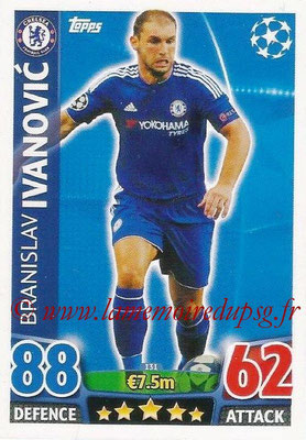 2015-16 - Topps UEFA Champions League Match Attax - N° 131 - Branislav IVANOVIC (Chelsea FC)