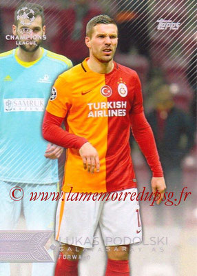 2015-16 - Topps UEFA Champions League Showcase Soccer - N° 072 - Lukas PODOLSKI (Galatasaray AS)