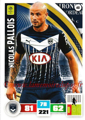 2016-17 - Panini Adrenalyn XL Ligue 1 - N° 040 - Nicolas PALLOIS (Bordeaux)