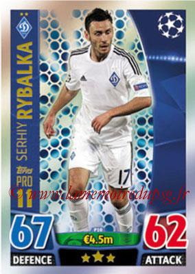 2015-16 - Topps UEFA Champions League Match Attax - N° P10 - Serhiy RYBALKA (FC Dynamo Kiev) (Pro 11)