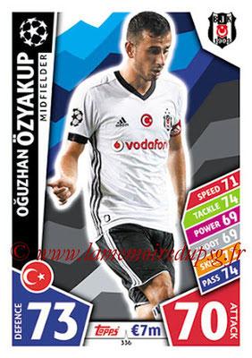 2017-18 - Topps UEFA Champions League Match Attax - N° 336 - Oguzhan ÖZYAKUP (Besiktas JK)