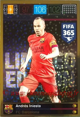 2015-16 - Panini Adrenalyn XL FIFA 365 - N° LE-AI - Andrés INIESTA (FC Barcelone) (Limited Edition)
