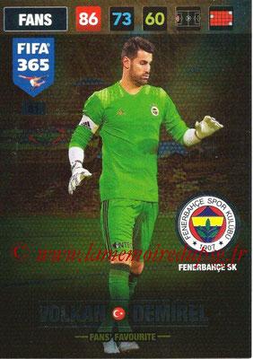 2016-17 - Panini Adrenalyn XL FIFA 365 - N° 081 - Volkan DEMIREL (Fenerbahçe SK) (Fans' Favourite)
