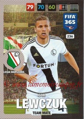 2016-17 - Panini Adrenalyn XL FIFA 365 - N° 236 - Igor LEWCZUK (Legia Varsovie)