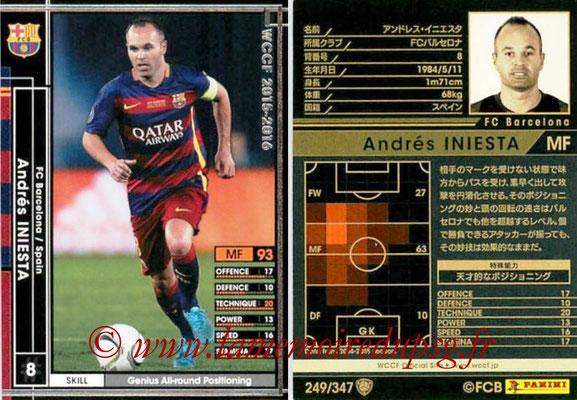 2015-16 - Panini WCCF - N° 249 - Andrés INIESTA (FC Barcelone)