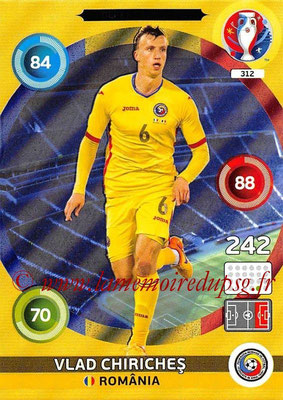 Panini Euro 2016 Cards - N° 312 - Vlad CHIRICHES (Roumanie) (Defensive Rock)