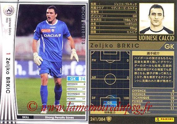 2012-13 - WCCF - N° 241 - Zeljko BRKIC (Udinese  Calcio)