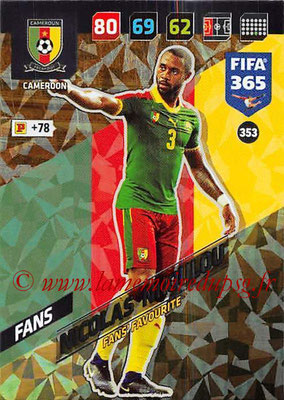 2017-18 - Panini FIFA 365 Cards - N° 353 - Nicolas NKOULOU (Cameroun) (Fans' Favourite)