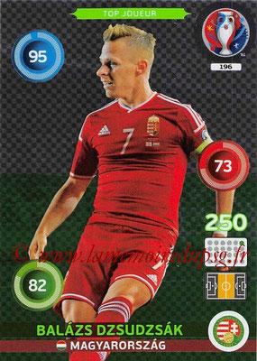 Panini Euro 2016 Cards - N° 196 - Balazs DZSUDZSAK (Hongrie) (Top Joueur)