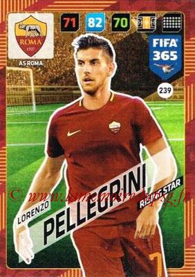 2017-18 - Panini FIFA 365 Cards - N° 239 - Lorenzo PELLEGRINI (AS Roma)