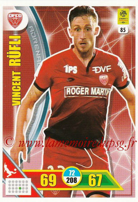 2017-18 - Panini Adrenalyn XL Ligue 1 - N° 085 - Vincent RUFLI (Dijon)