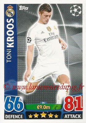 2015-16 - Topps UEFA Champions League Match Attax - N° 084 - Toni KROOS (Real Madrid CF)