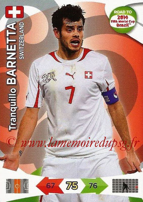 2014 - Panini Road to FIFA World Cup Brazil Adrenalyn XL - N° 180 - Tranquillo BARNETTA (Suisse)