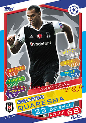2016-17 - Topps UEFA Champions League Match Attax - N° BES17 - Ricardo QUARESMA (Besiktas JK) (Away Goal)