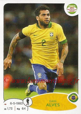 2014 - Panini Road to FIFA World Cup Brazil Stickers - N° 004 - Dani ALVES (Brésil)