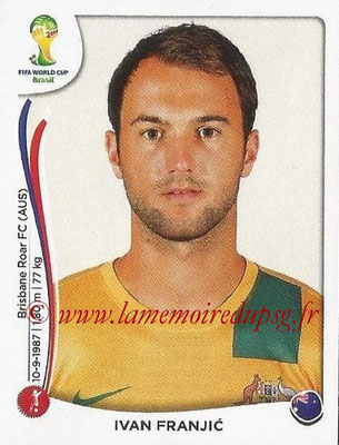 2014 - Panini FIFA World Cup Brazil Stickers - N° 171 - Ivan FRANJIC (Australie)