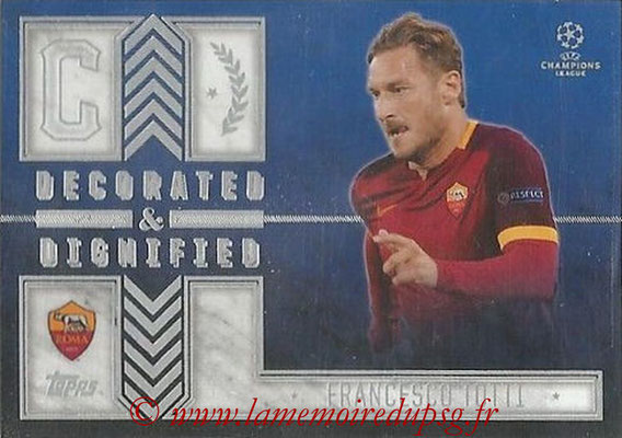 2015-16 - Topps UEFA Champions League Showcase Soccer - N° DD-FT - Francesco TOTTI (AS Roma) (Decorated and Dignified)