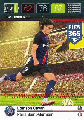 2015-16 - Panini Adrenalyn XL FIFA 365 - N° 135 - Edinson CAVANI (Paris Saint-Germain) (Team Mate)