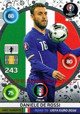Panini Road to Euro 2016 Cards - N° 296 - Daniele DE ROSSI (Italie) (Fans' Favorite)
