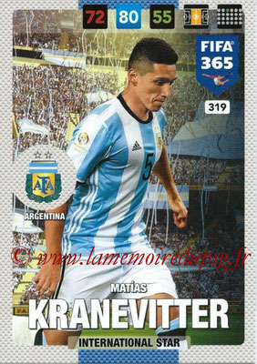 2016-17 - Panini Adrenalyn XL FIFA 365 - N° 319 - Matias KRANEVITTER (Argentine) (International Star)