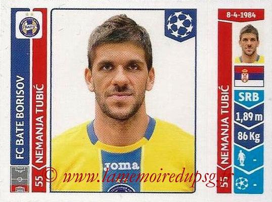 2014-15 - Panini Champions League N° 628 - Nemanja TUBIC (FC Bate Borisov)