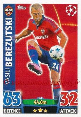 2015-16 - Topps UEFA Champions League Match Attax - N° 349 - Vasili BEREZUTSKI (CSKA Moscou)