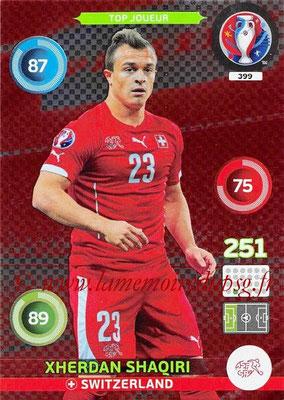 Panini Euro 2016 Cards - N° 399 - Xherdan SHAQIRI (Suisse) (Top Joueur)