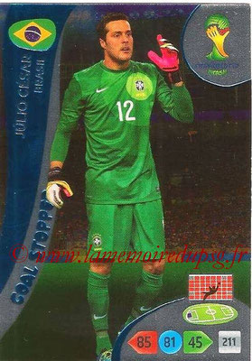 2014 - Panini FIFA World Cup Brazil Adrenalyn XL - N° 353 - Julio CESAR (Brésil) (Goal Stopper)