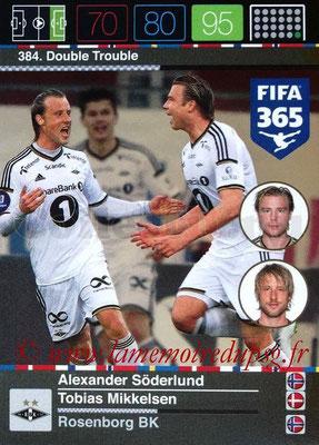 2015-16 - Panini Adrenalyn XL FIFA 365 - N° 384 - Alexander SÖDERLUND + Tobias MIKKELSEN (Rosenborg BK) (Double Trouble) (Nordic Edition)