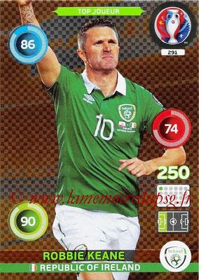 Panini Euro 2016 Cards - N° 291 - Robbie KEANE (République d Irlande) (Top Joueur)
