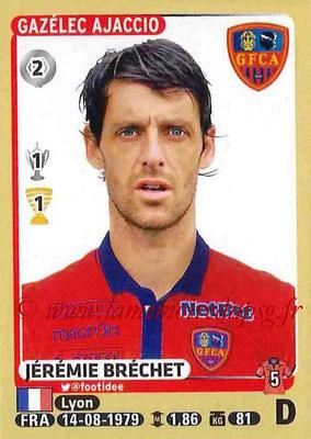 2015-16 - Panini Ligue 1 Stickers - N° 004 - Jérémie BRECHET (Gazélec Ajaccio)