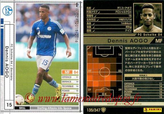 2015-16 - Panini WCCF - N° 135 - Dennis AOGO (FC Schalke 04)
