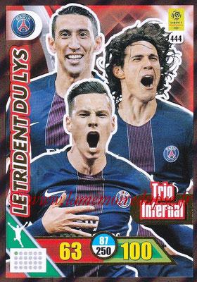 2017-18 - Panini Adrenalyn XL Ligue 1 - N° 444 - Le Trident du Lys (Paris Saint-Germain) (Trio Infernal)