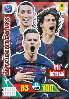 2017-18 - Panini Adrenalyn XL Ligue 1 - N° 444 - Le Trident du Lys (Paris Saint-Germain) (Trio Infernal)