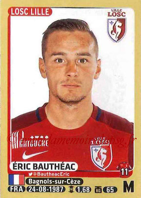 2015-16 - Panini Ligue 1 Stickers - N° 157 - Eric BAUTHEAC (Lille OSC)