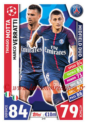 2017-18 - Topps UEFA Champions League Match Attax - N° 270 - Thiago MOTTA + Marco VERRATTI (Paris Saint-Germain) (Midfield Duo)