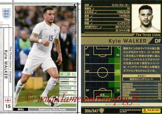 2015-16 - Panini WCCF - N° 306 - Kyle WALKER (Angleterre)