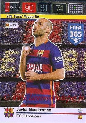 2015-16 - Panini Adrenalyn XL FIFA 365 - N° 229 - Javier MASCHERANO (FC Barcelone) (Fans' Favourite)