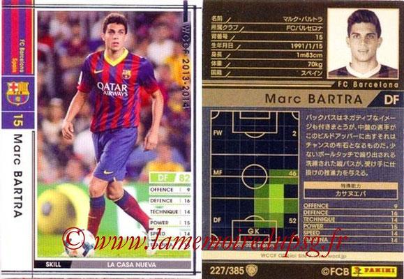 2013-14 - WCCF - N° 227 - Marc BARTRA (FC Barcelone)