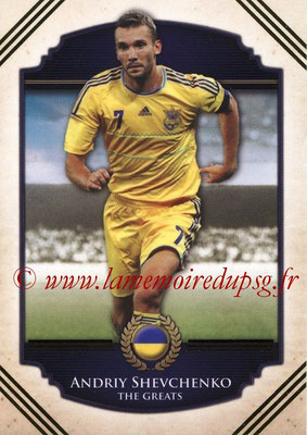 2014 - Futera World Football Unique - N° 117 - Andriy SHEVCHENKO (The Greats)