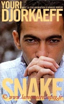 2006-04-26 - Djorkaeff, Snake (Grasset & Fasquelle, 276 pages)