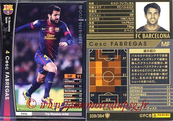 2012-13 - WCCF - N° 328 - Cesc FABREGAS (FC Barcelone)