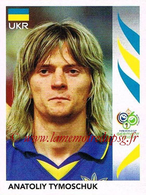 2006 - Panini FIFA World Cup Germany Stickers - N° 562 - Anatoliy TYMOSCHUK (Ukraine)