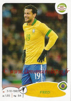2014 - Panini Road to FIFA World Cup Brazil Stickers - N° 015 - FRED (Brésil)