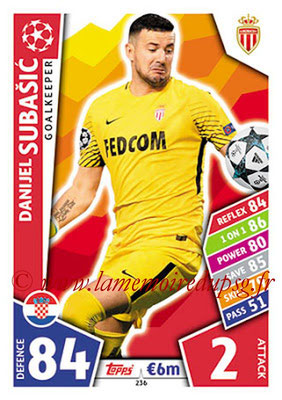 2017-18 - Topps UEFA Champions League Match Attax - N° 236 - Danijel SUBASIC (AS Monaco)