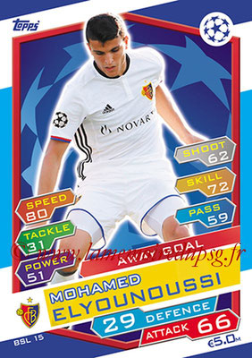 2016-17 - Topps UEFA Champions League Match Attax - N° BSL15 - Mohamed ELYOUNOUSSI (FC Bale) (Away Goal)