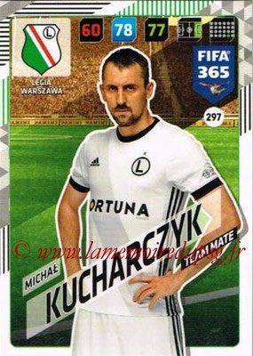 2017-18 - Panini FIFA 365 Cards - N° 297 - Michal KUCHARCZYK (Legia Varsovie)